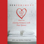 Sexperiment: 7 Days to Lasting Intimacy with Your Spouse, by Ed Young