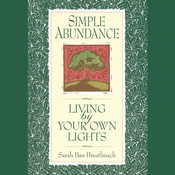 Simple Abundance: Living by Your Own Lights Audiobook, by Sarah Ban Breathnach