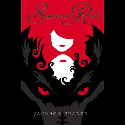 Sisters Red Audiobook, by Jackson Pearce