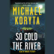 So Cold the River Audiobook, by Michael Koryta