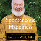 Spontaneous Happiness Audiobook, by Andrew Weil