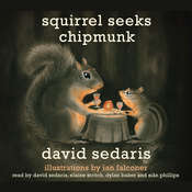 Squirrel Seeks Chipmunk: A Modest Bestiary Audiobook, by David Sedaris