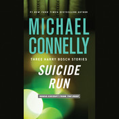 Suicide Run: Three Harry Bosch Stories, by Michael Connelly