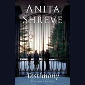 Testimony: A Novel, by Anita Shreve