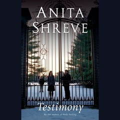 Testimony: A Novel Audiobook, by Anita Shreve