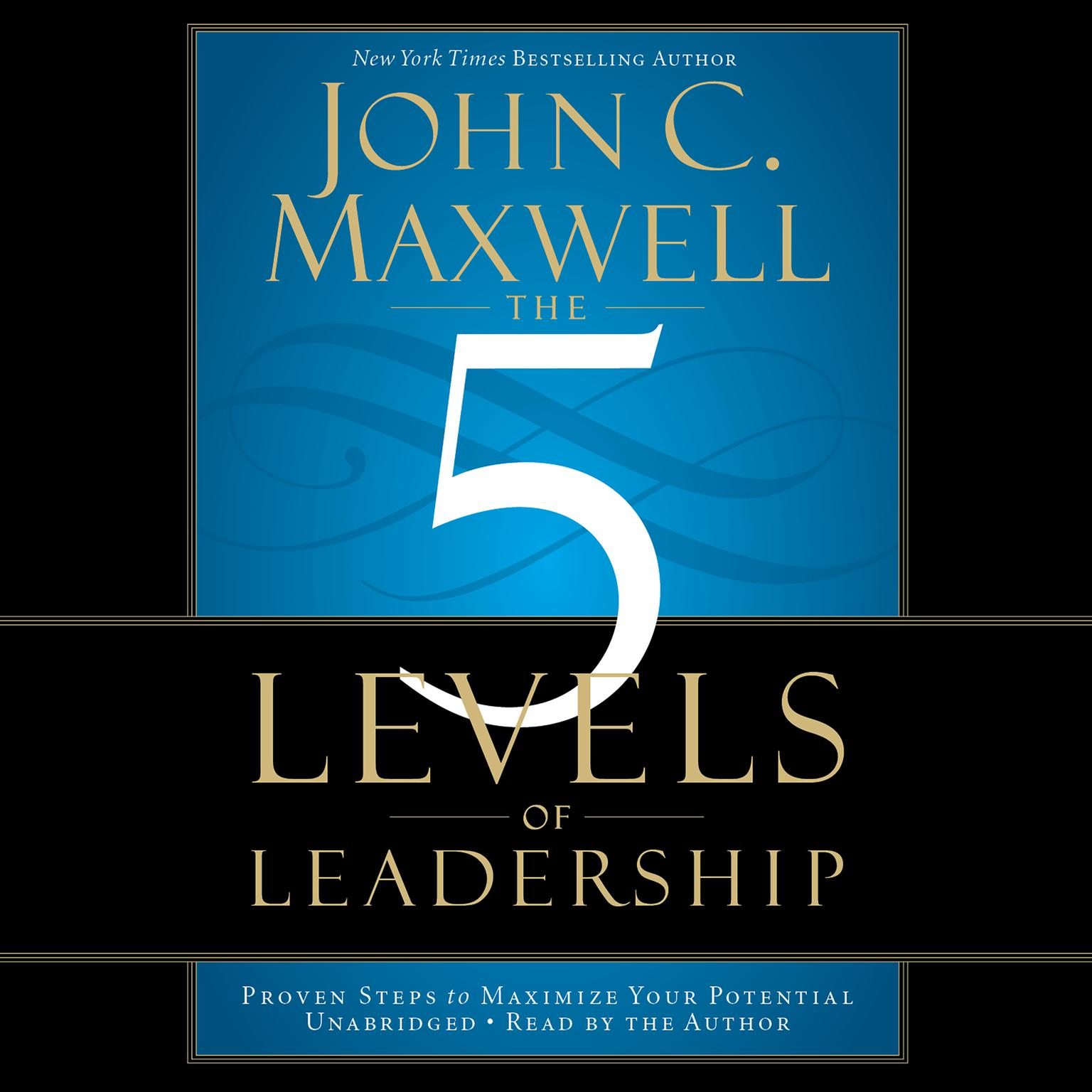 Printable The 5 Levels of Leadership: Proven Steps to Maximize Your Potential Audiobook Cover Art