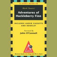 The Adventures of Huckleberry Finn: An A+ Audio Study Guide Audiobook, by Kirsten Silva Gruesz, Mark Twain