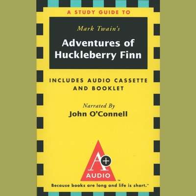 The Adventures of Huckleberry Finn: An A+ Audio Study Guide Audiobook, by Mark Twain