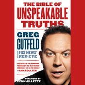 The Bible of Unspeakable Truths Audiobook, by Greg Gutfeld