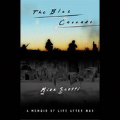 The Blue Cascade: A Memoir of Life after War, by Mike Scotti
