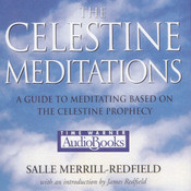 The Celestine Meditations: A Guide to Meditation Based on The Celestine Prophecy, by Salle Merrill Redfield