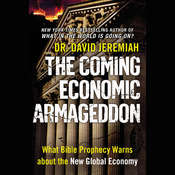 The Coming Economic Armageddon: What Bible Prophecy Warns about the New Global Economy Audiobook, by David Jeremiah