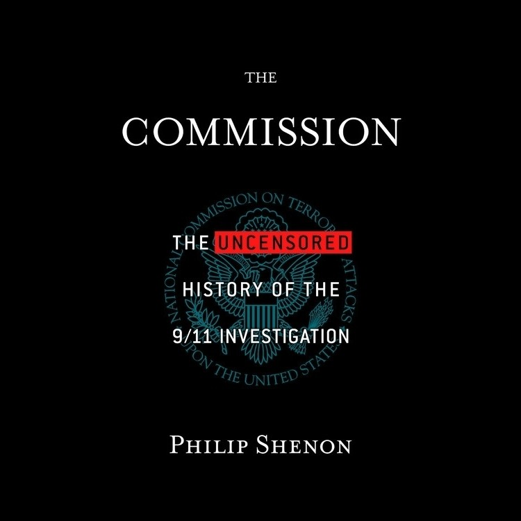 Printable The Commission: The Uncensored History of the 9/11 Investigation Audiobook Cover Art