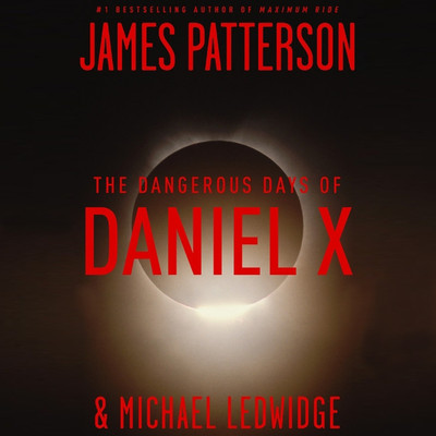 The Dangerous Days of Daniel X Audiobook, by James Patterson