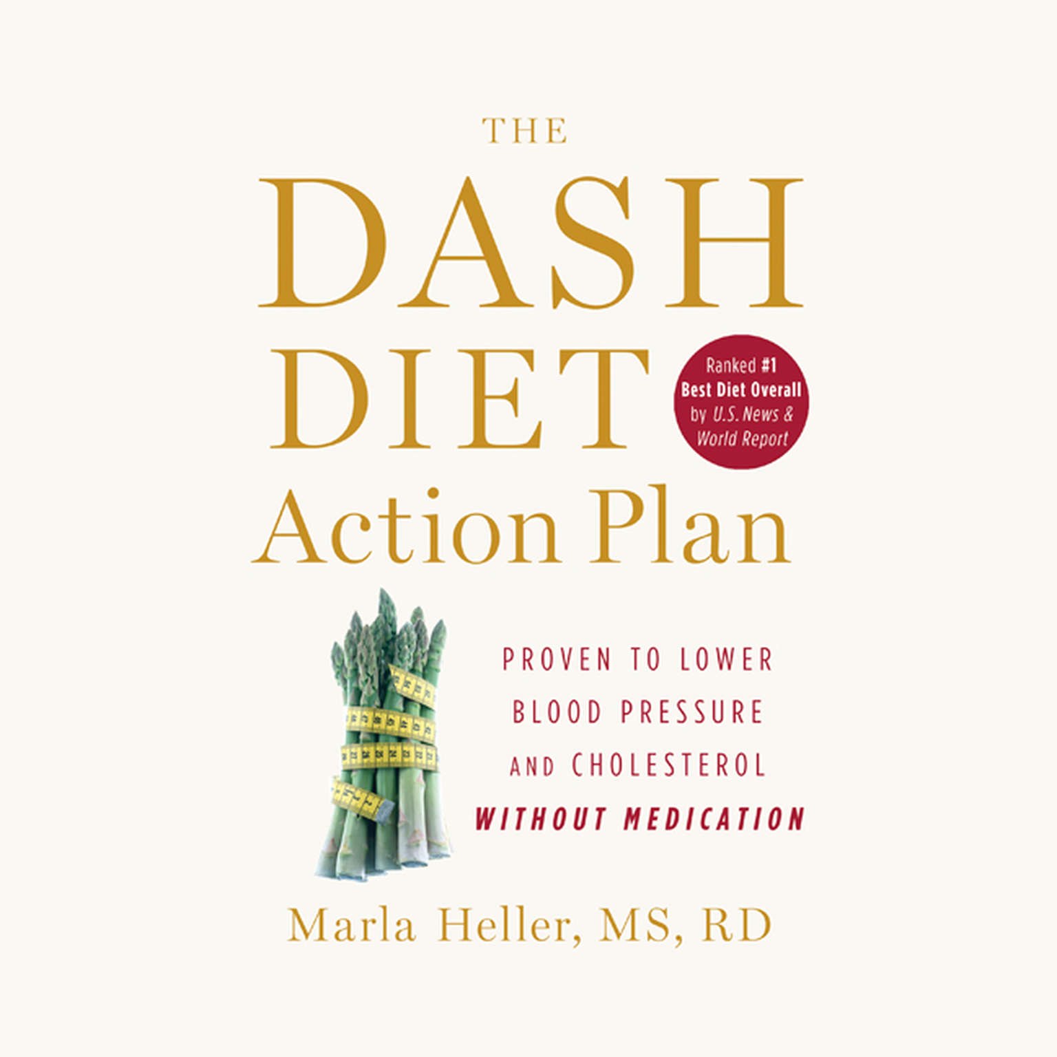 Printable The DASH Diet Action Plan: Proven to Lower Blood Pressure and Cholesterol Without Medication Audiobook Cover Art