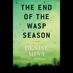 The End of the Wasp Season: A Novel Audiobook, by Denise Mina