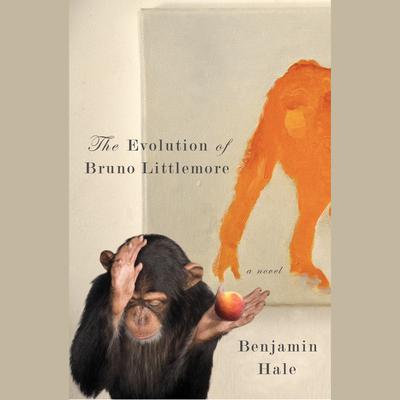 The Evolution of Bruno Littlemore Audiobook, by Benjamin Hale