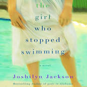 The Girl Who Stopped Swimming Audiobook, by Joshilyn Jackson