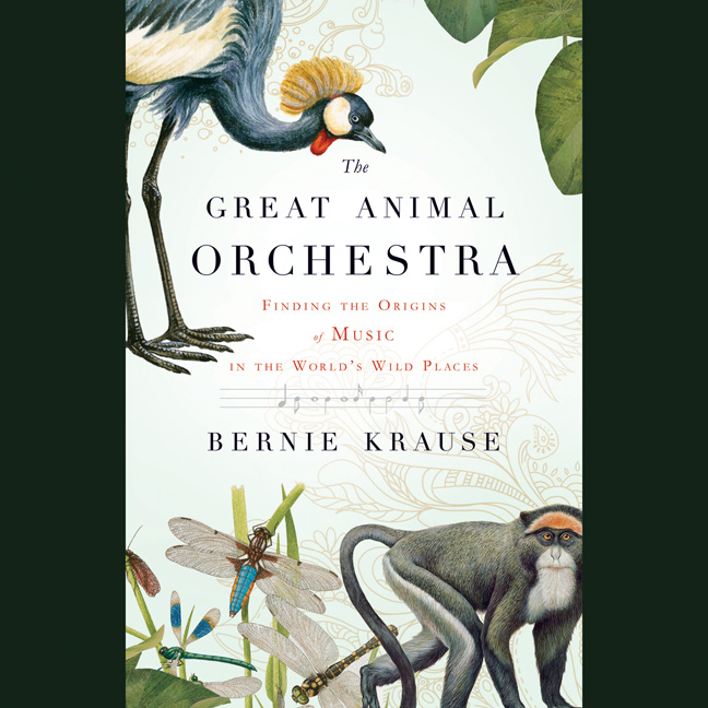 Printable The Great Animal Orchestra: Finding the Origins of Music in the World's Wild Places Audiobook Cover Art