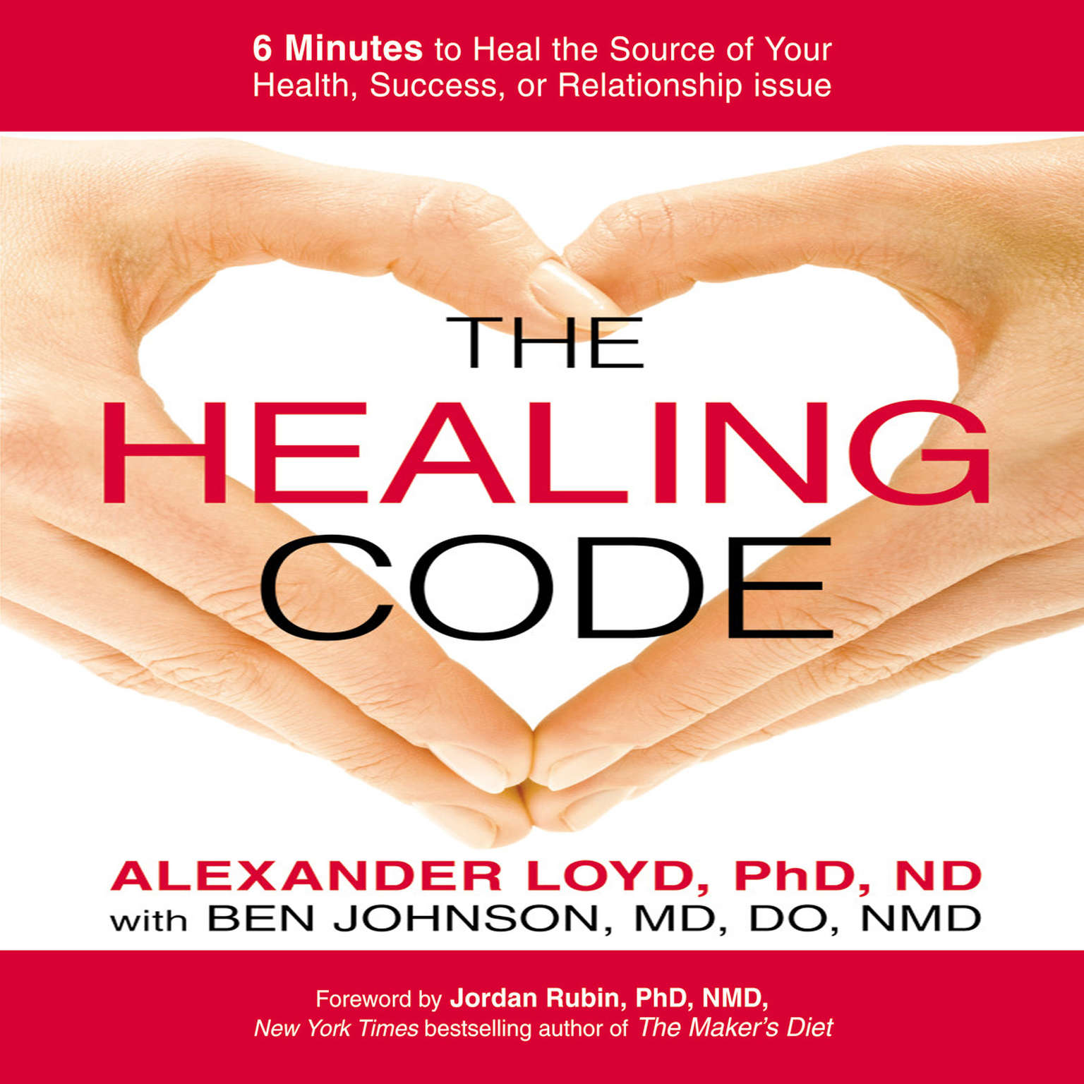 Printable The Healing Code: 6 Minutes to Heal the Source of Your Health, Success, or Relationship Issue Audiobook Cover Art
