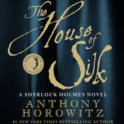 The House of Silk: A Sherlock Holmes Novel, by Anthony Horowitz