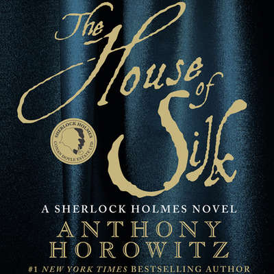 The House of Silk: A Sherlock Holmes Novel Audiobook, by Anthony Horowitz