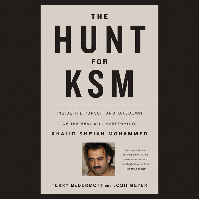 Printable The Hunt for KSM: Inside the Pursuit and Takedown of the Real 9/11 Mastermind, Khalid Sheikh Mohammed Audiobook Cover Art