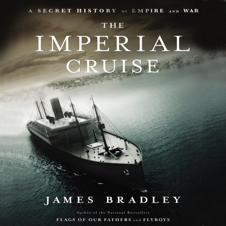 Printable The Imperial Cruise: A Secret History of Empire and War Audiobook Cover Art