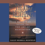 The Joy of Meditating: A Beginners Guide to Meditation, by Salle Merrill Redfield