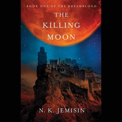 The Killing Moon Audiobook, by N. K. Jemisin