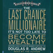 The Last Chance Millionaire: It's Not Too Late to Become Wealthy Audiobook, by Douglas R. Andrew