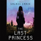 The Last Princess Audiobook, by Galaxy Craze