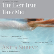 The Last Time They Met, by Anita Shreve