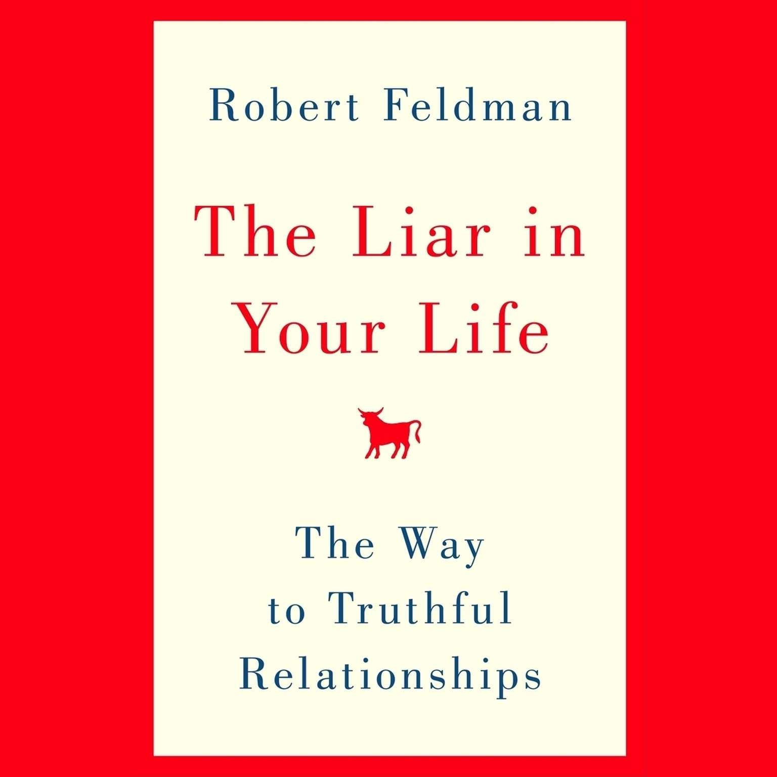 Printable The Liar in Your Life: The Way to Truthful Relationships Audiobook Cover Art