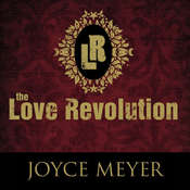 The Love Revolution Audiobook, by Joyce Meyer