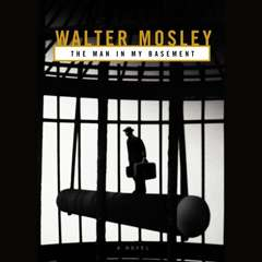 The Man in My Basement Audiobook, by Walter Mosley
