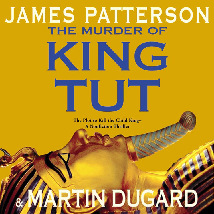 Printable The Murder of King Tut: The Plot to Kill the Child King - A Nonfiction Thriller Audiobook Cover Art