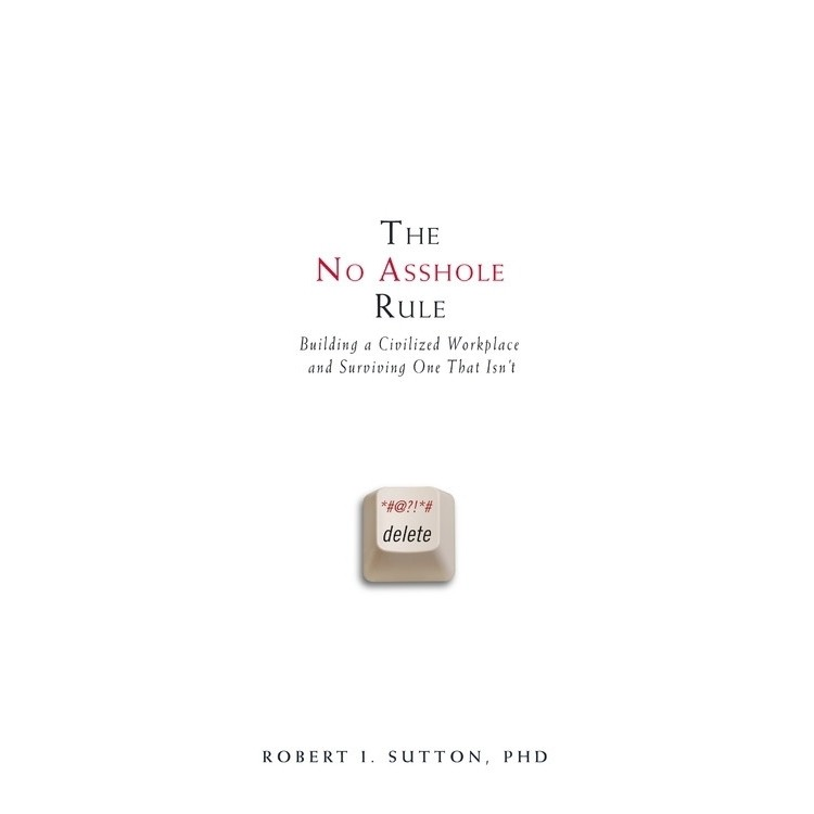 Printable The No Asshole Rule: Building a Civilized Workplace and Surviving One That Isn't Audiobook Cover Art