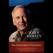 The Other Side of Suffering: The Father of JonBenet Ramsey Tells the Story of His Journey from Grief to Grace Audiobook, by John Ramsey
