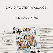The Pale King, by David Foster Wallace