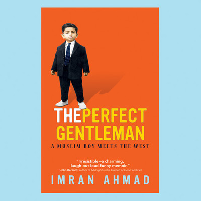 The Perfect Gentleman: A Muslim Boy Meets the West Audiobook, by Imran Ahmad
