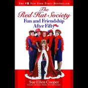 The Red Hat Society™: Fun and Friendship After Fifty, by Sue Ellen Cooper
