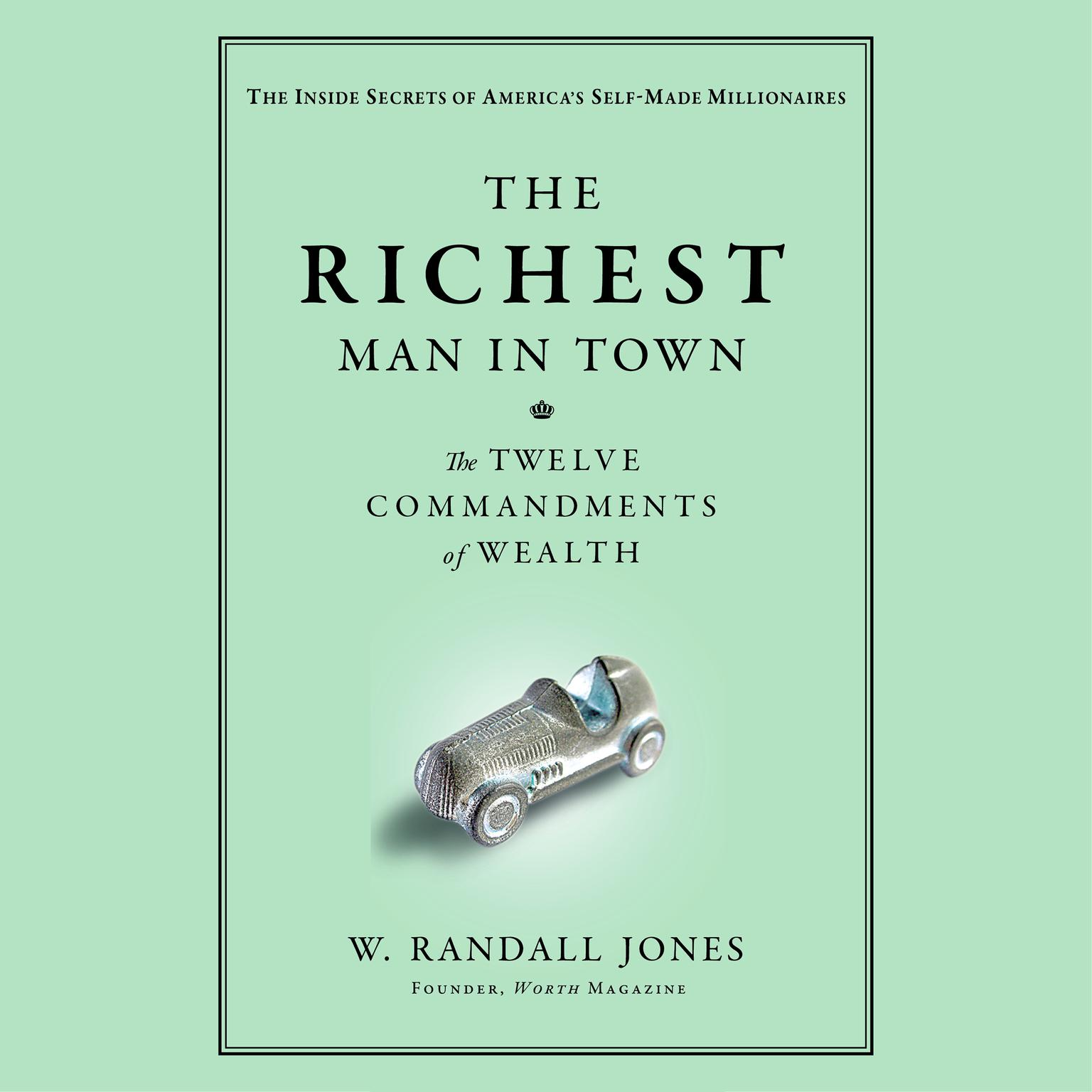Printable The Richest Man in Town: The Twelve Commandments of Wealth Audiobook Cover Art