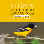 Stokes Field Guide to Bird Songs: Eastern Region: Eastern Region Audiobook, by Donald Stokes, Lillian Stokes, Lang Elliot