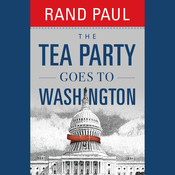 The Tea Party Goes to Washington Audiobook, by Rand Paul