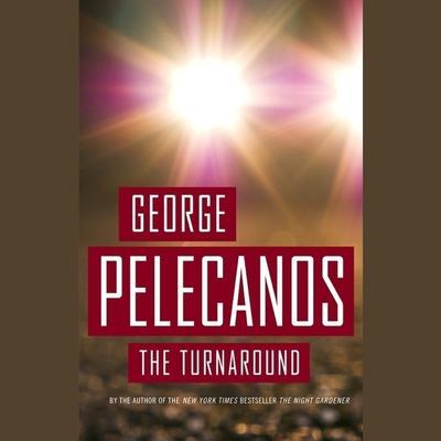 The Turnaround Audiobook, by George P. Pelecanos