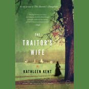 The Traitors Wife: A Novel Audiobook, by Kathleen Kent