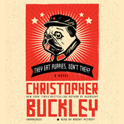 They Eat Puppies, Dont They?: A Novel Audiobook, by Christopher Buckley