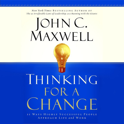 Thinking for a Change: 11 Ways Highly Successful People Approach Life & Work Audiobook, by