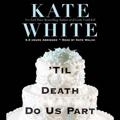 Til Death Do Us Part Audiobook, by Kate White
